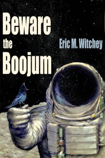 Beware the Boojum, by Eric M. Witchey