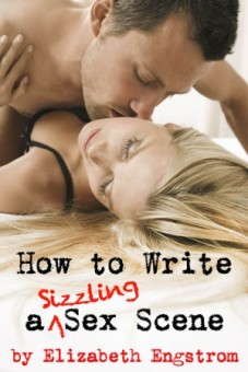 How to Write a Sizzling Sex Scene, by Elizabeth Engstrom